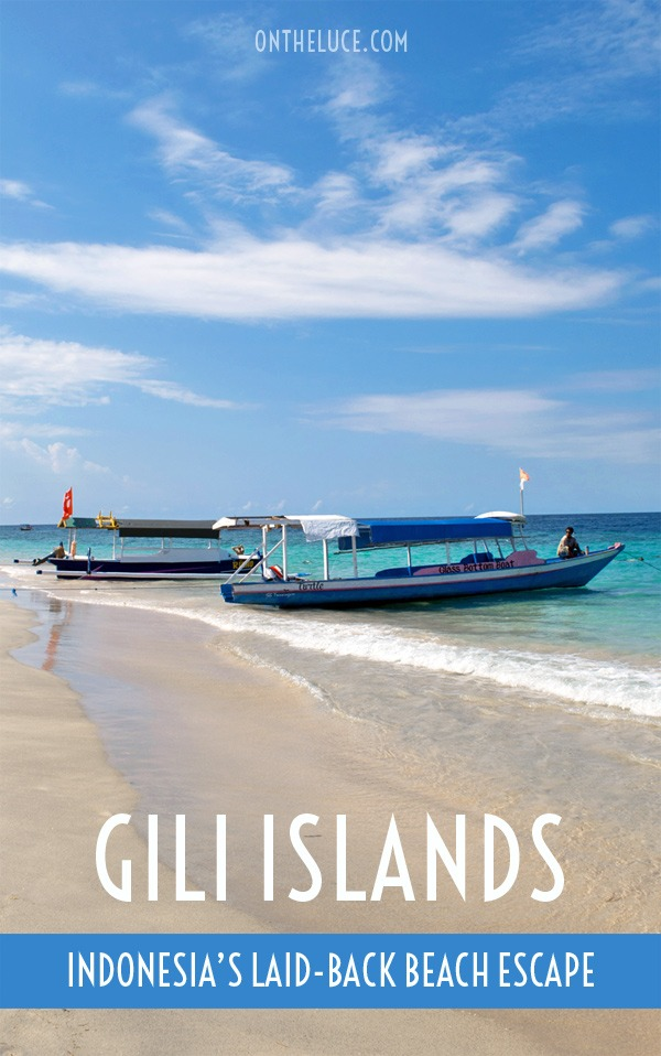 Gili Islands: Indonesia's laid-back beach escape – On the Luce travel blog