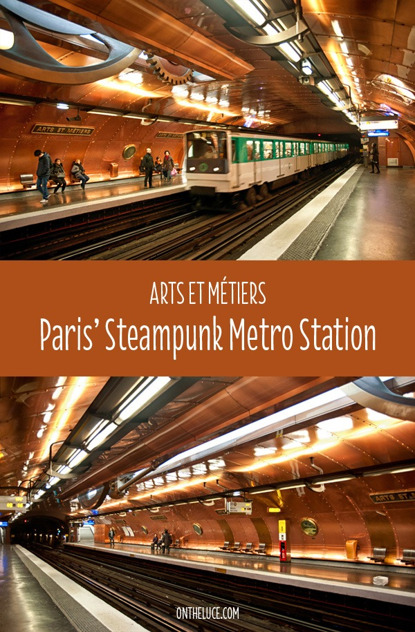 Paris' steampunk Arts et Métiers Metro station – On the Luce travel blog