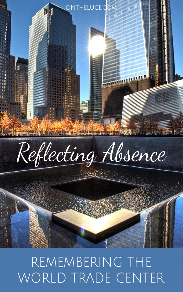 Reflecting Absence: Remembering the World Trade Center