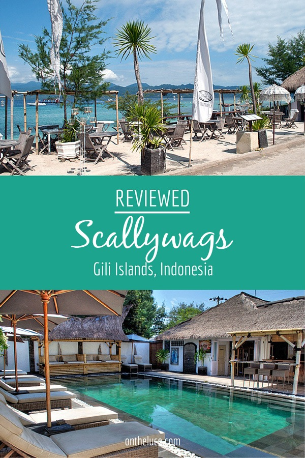 Scallywags in Gili Trawangan, reviewed – On the Luce travel blog