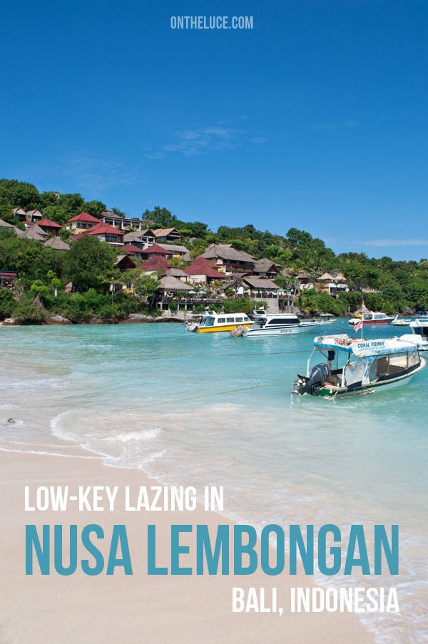 Low-key lazing in Nusa Lembongan, Bali
