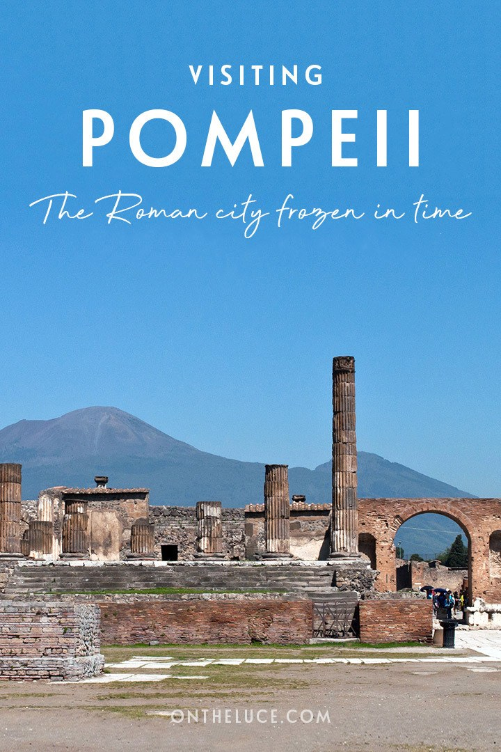 A guide to visiting Pompeii in Italy, the archaeological site which was preserved like a snapshot of Roman life frozen in time when Mount Vesuvius erupted in 79 AD – everything you need to know to plan your visit to Pompeii | Visiting Pompeii Italy | Pompeii archaeological site | Pompeii travel guide