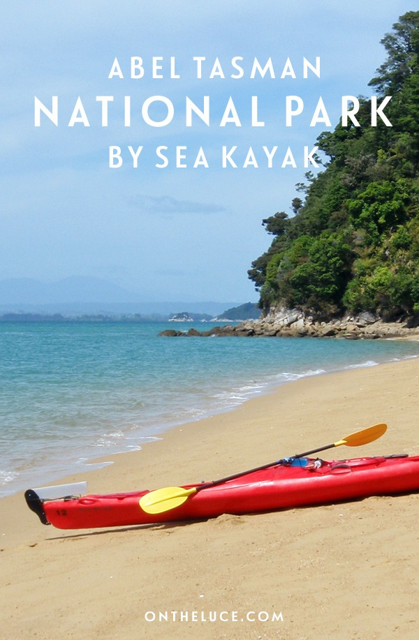 Abel Tasman National Park by sea kayak – On the Luce travel blog