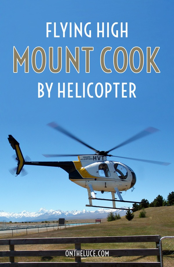 Flying high: Mount Cook by helicopter – On the Luce travel blog
