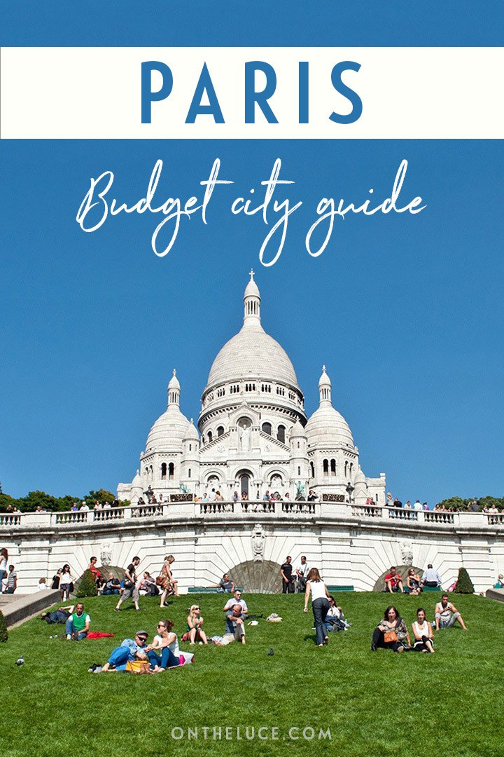 A budget city guide to Paris – money-saving tips to cut your costs on sights, museums, food and travel #Paris #France #budget #budgettravel #budgetParis