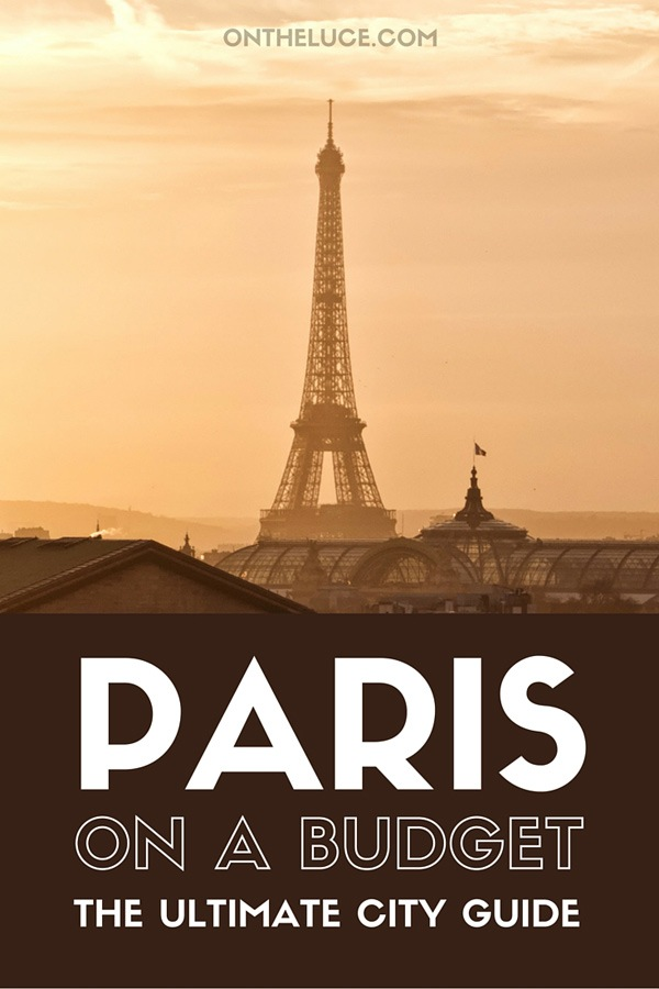How to save money on sightseeing, museums and galleries, food and drink, city views and transport – showing you can see Paris on a budget – ontheluce.com