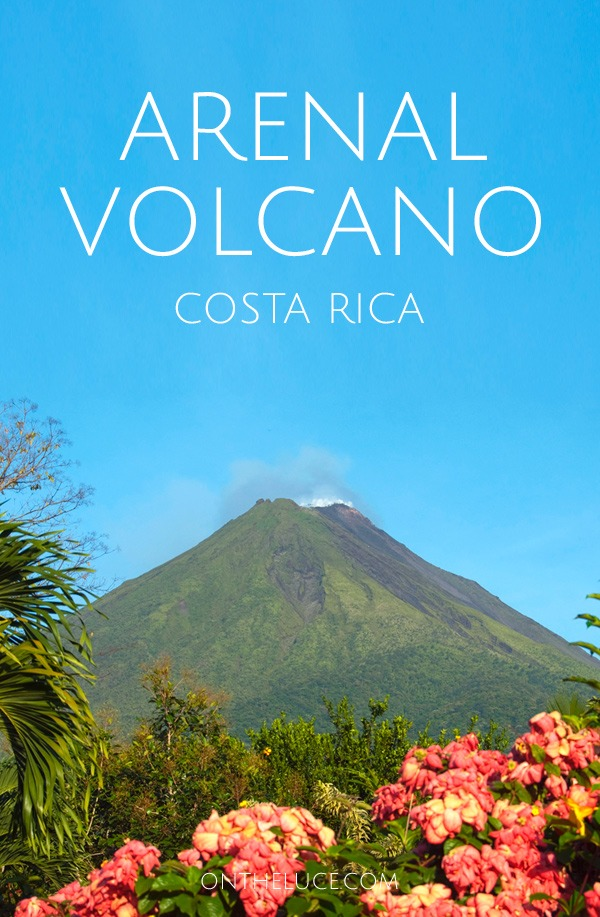 Costa Ricas Elusive Arenal Volcano On The Luce Travel Blog