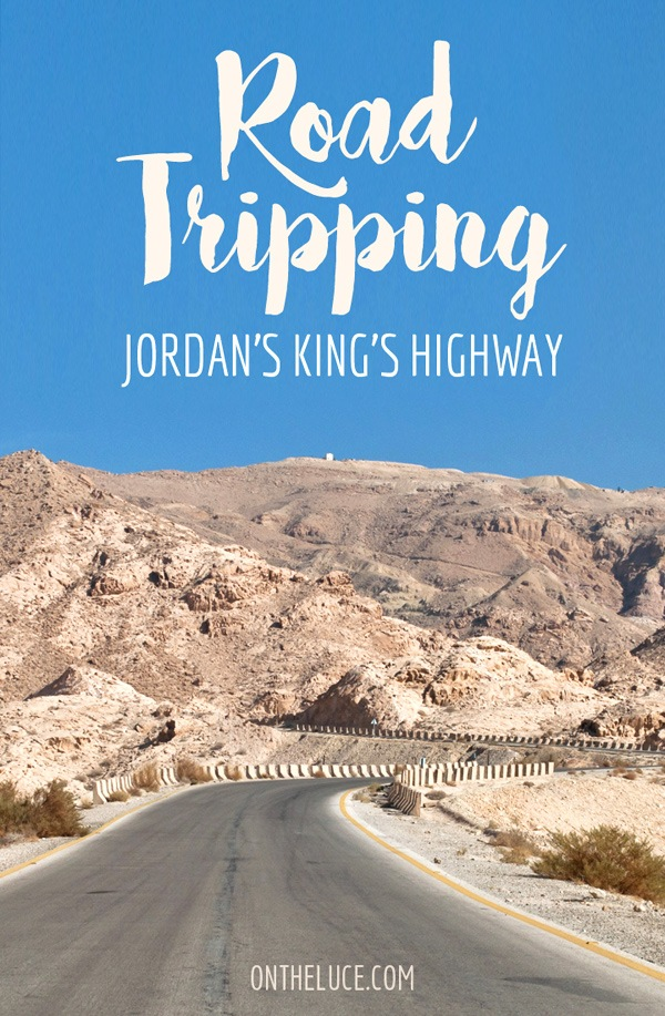 Road-tripping Jordan's Kings Highway – On the Luce travel blog