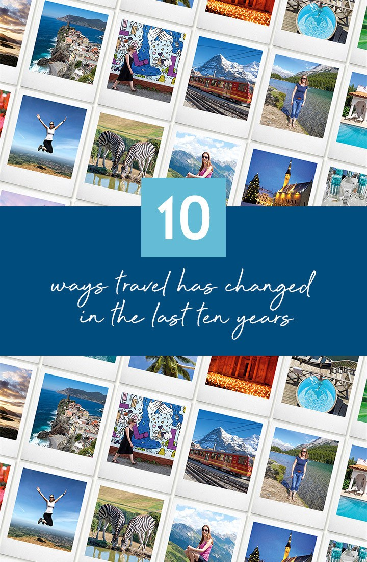 10 ways travel has changed in the last 10 years – changes to the travel industry in the 2010s, from the rise of travel blogging, influencers and smartphone technology to AirBnBs, budget airlines and experiental travel. #travel #history