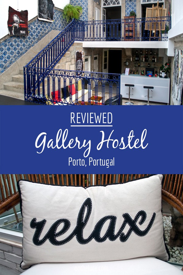 Gallery Hostel in Porto, reviewed – On the Luce travel blog