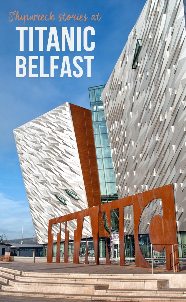 titanic belfast  stories from a shipwreck  u2013 on the luce travel blog