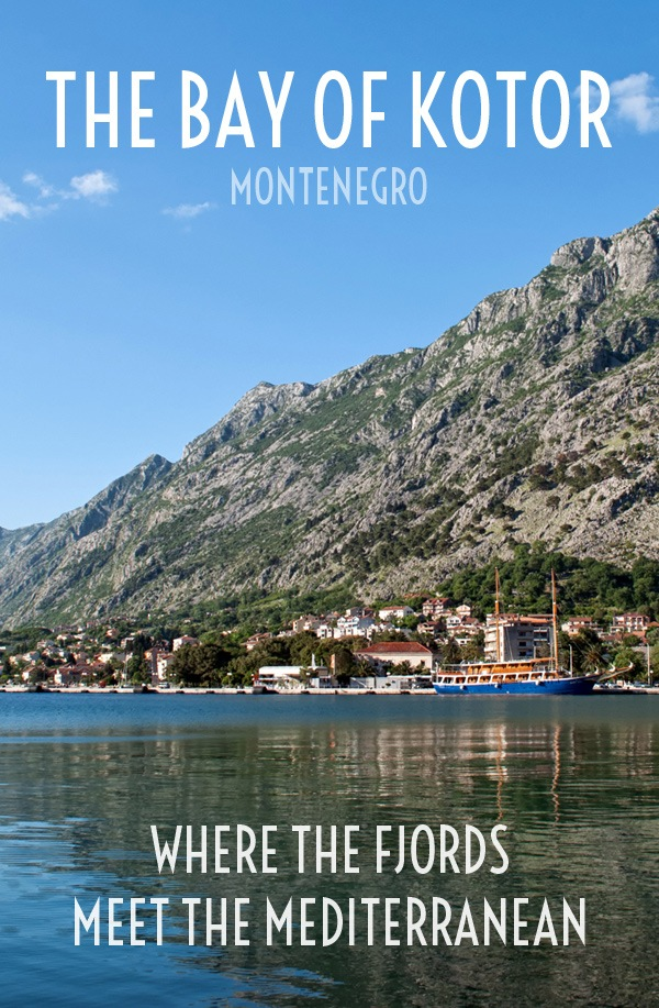 The Bay of Kotor: Where the fjords meet the Mediterranean – On the Luce travel blog