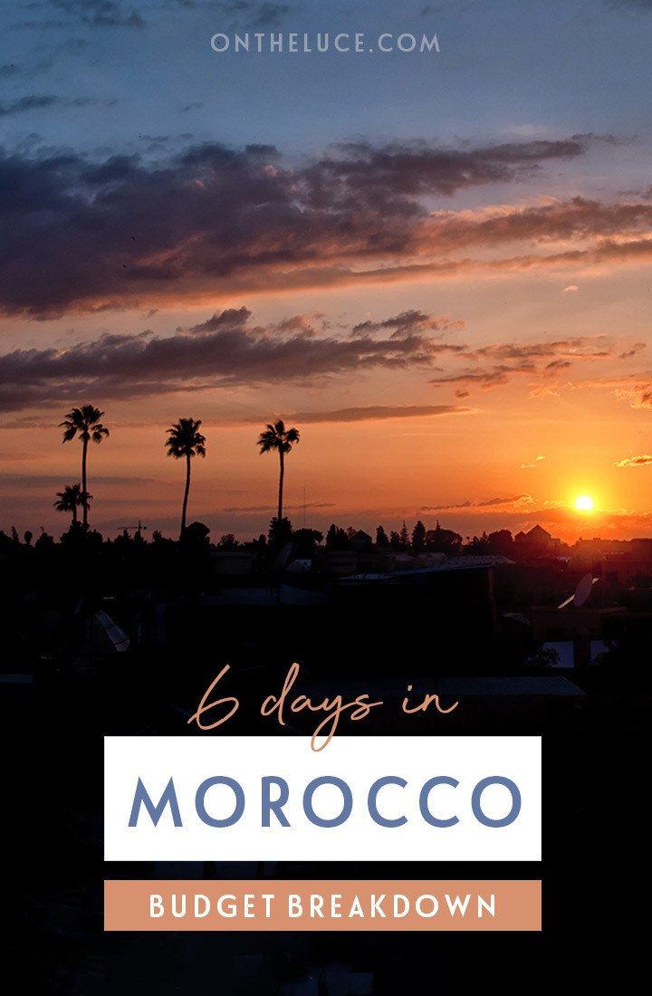 A trip budget breakdown for visiting Morocco – what does it cost for a 6-day trip to Marrakech and Essaouira with a taste of luxury on a budget | Morocco travel guide | How much does it cost to visit Morocco | Morocco budget breakdown