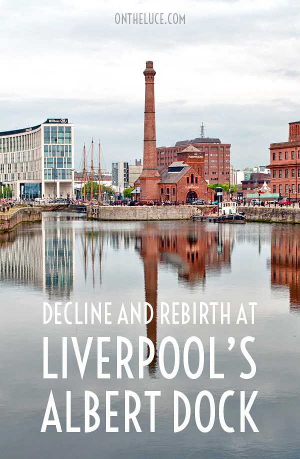 The decline and rebirth of the Albert Dock, Liverpool's biggest tourist attraction, going from industrial port to home of museums, restaurants and bars – ontheluce.com