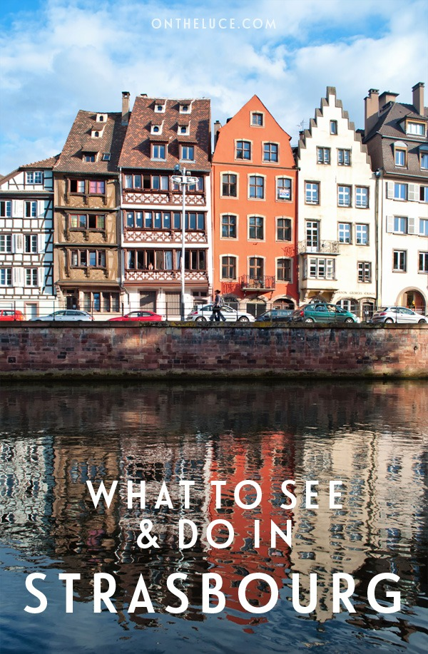 Things to do in the canalside city of Strasbourg in France – from boat trips and viewpoints to light shows and historic buildings #Strasbourg #France #Alsace