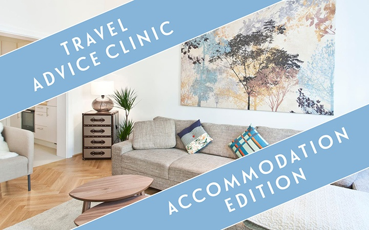 The travel advice clinic: Accommodation edition