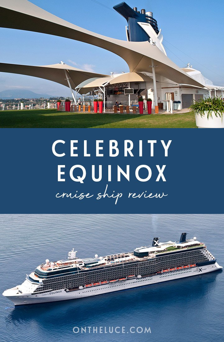 Celebrity Equinox cruise ship review – including cabins, facilities, food and drink and useful tips for on board this Celebrity Cruises Solstice Class ship. #cruise #CelebrityEquinox #CelebrityCruises