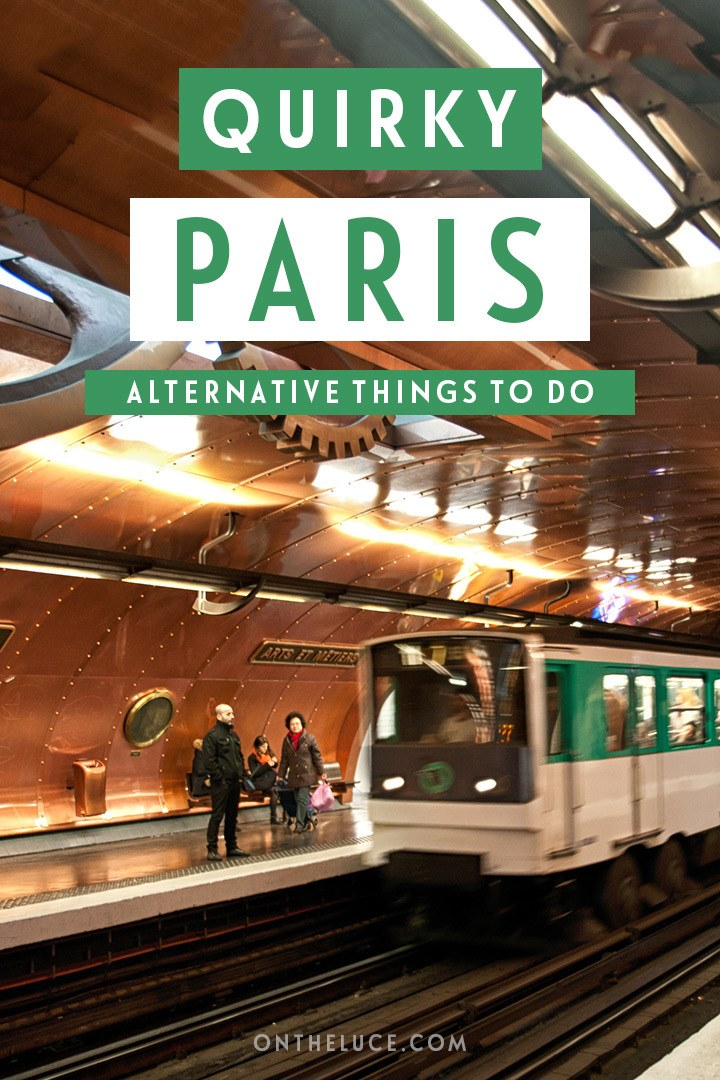 Quirky Paris – alternative and unusual attractions in the French capital for second- or third-time visitors – get off the beaten track in Paris #Paris #France #alternative #quirky #quirkyparis