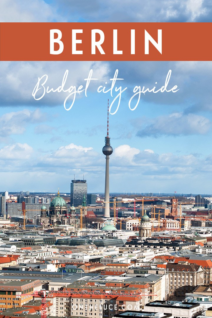 A budget city guide to Berlin, Germany – money-saving tips to cut your costs on sights, nights out, food and travel #Berlin #Germany #budget #budgettravel #budgetBerlin