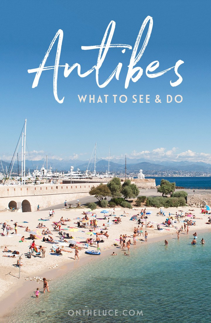 The top things to see and do in Antibes in the South of France, including beaches, boat trips, forts, art galleries and Provencal food. #Antibes #France #CotedAzur #SouthofFrance