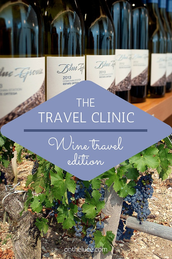 The travel clinic: Wine travel edition – On the Luce travel blog