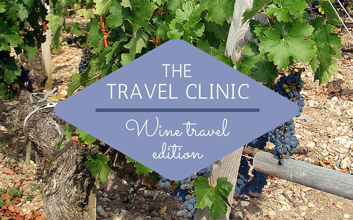 The travel clinic: Wine travel edition