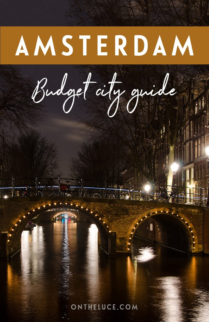 A budget city guide to Amsterdam – money-saving tips to cut your costs on sights, museums, food and travel #Amsterdam #Netherlands #budgettravel #budgetAmsterdam