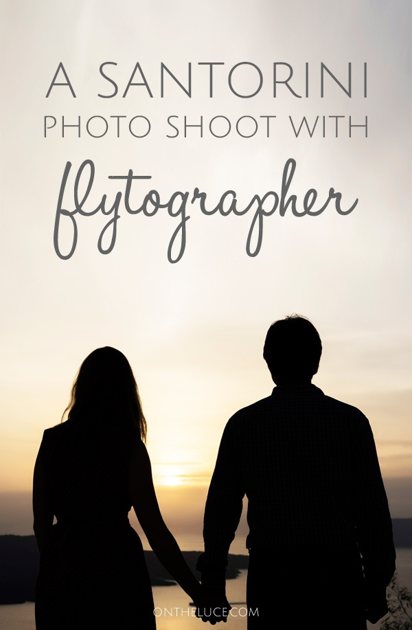 A Santorini photo shoot with Flytographer – On the Luce travel blog