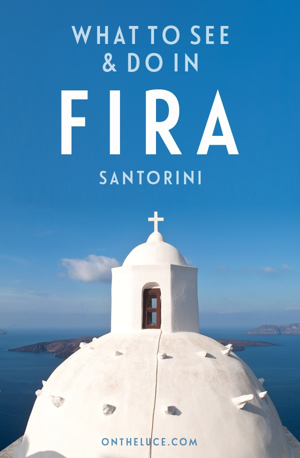 Things to do in Fira, the main town on the Greek island of Santorini, home to donkeys, domed churches and spectacular views. #Fira #Santorini #Greece #GreekIslands #Cyclades