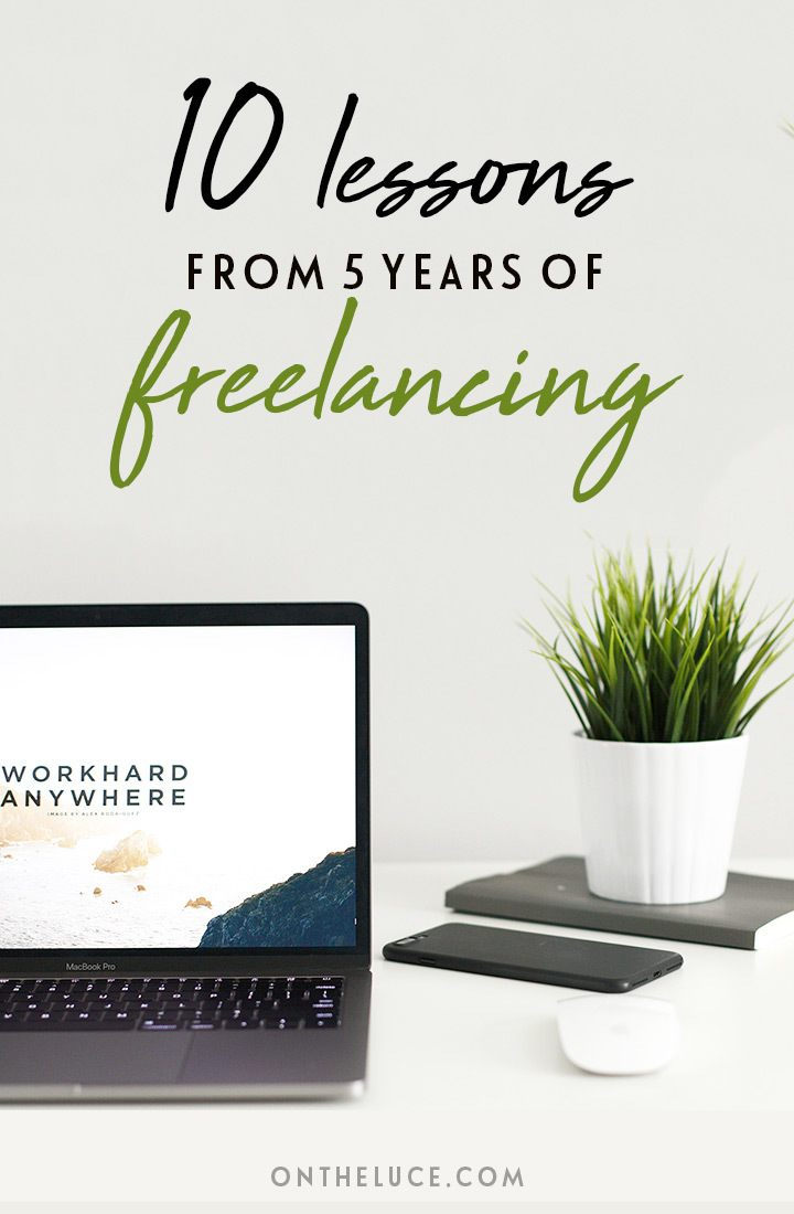 Ten lessons you need to know about being a freelancer – what the last five years has taught me about self-employment and being my own boss. #freelancing #blogging