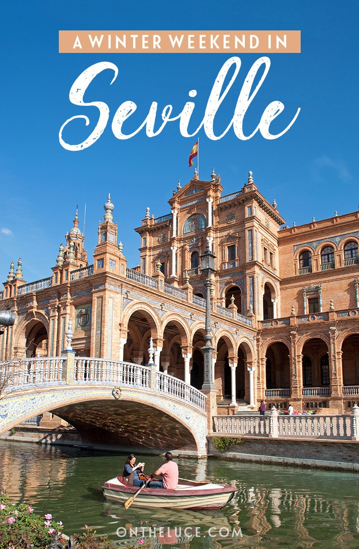 A winter weekend in Seville – what to see and do in winter in Seville, from stunning architecture to tasty tapas #Seville #Spain #winter #weekend
