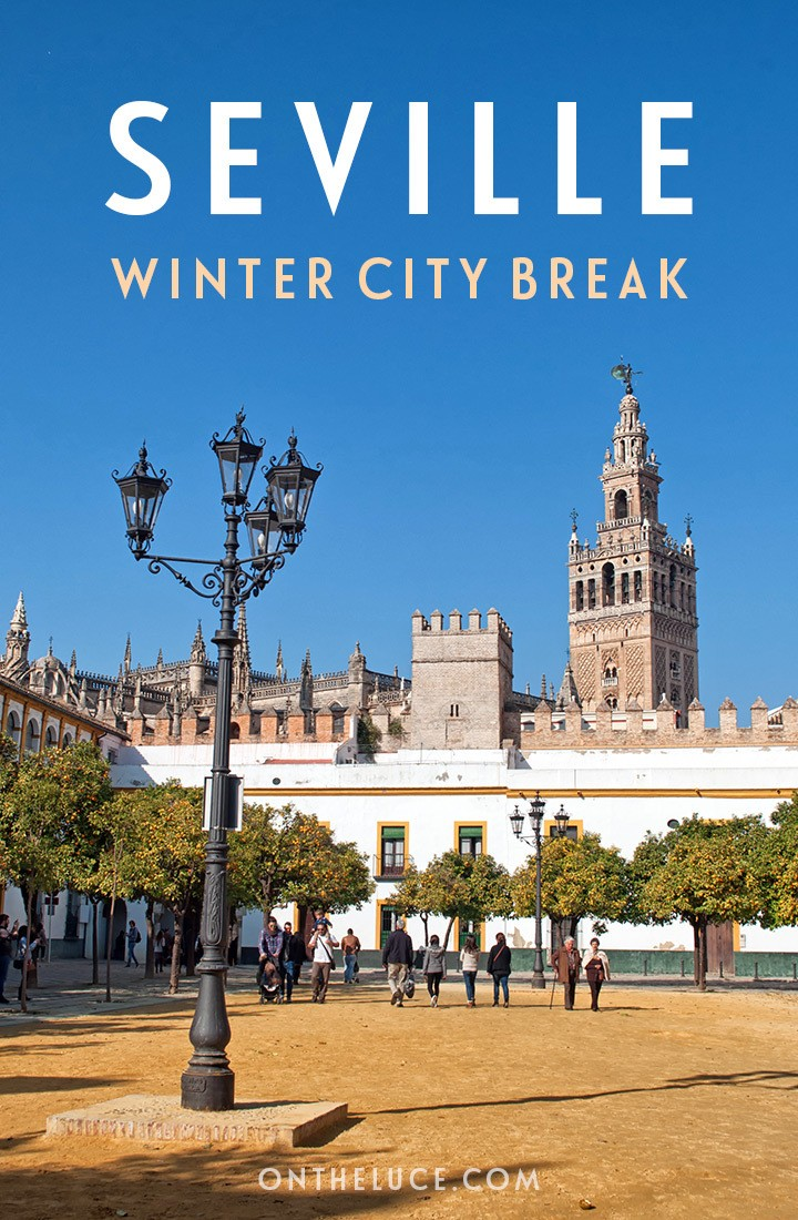 What to see and do in winter in Seville, Spain – why winter is the perfect time for a weekend city break in this beautiful Spanish city. #Seville #Spain #winter #weekend