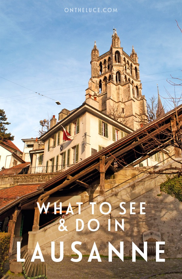 What to see and do in the city of Lausanne in Switzerland – including its old town, unique museums, boat trips on Lake Geneva/Lac Léman and great local food. #Switzerland #Lausanne