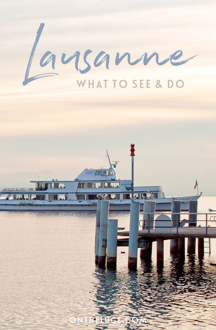 The best things to do Lausanne, Switzerland – including the cathedral and old town, Olympic and art museums, waterfront promenades and boat trips on Lake Geneva/Lac Léman and local food and wine   Things to do in Switzerland   Lausanne travel guide