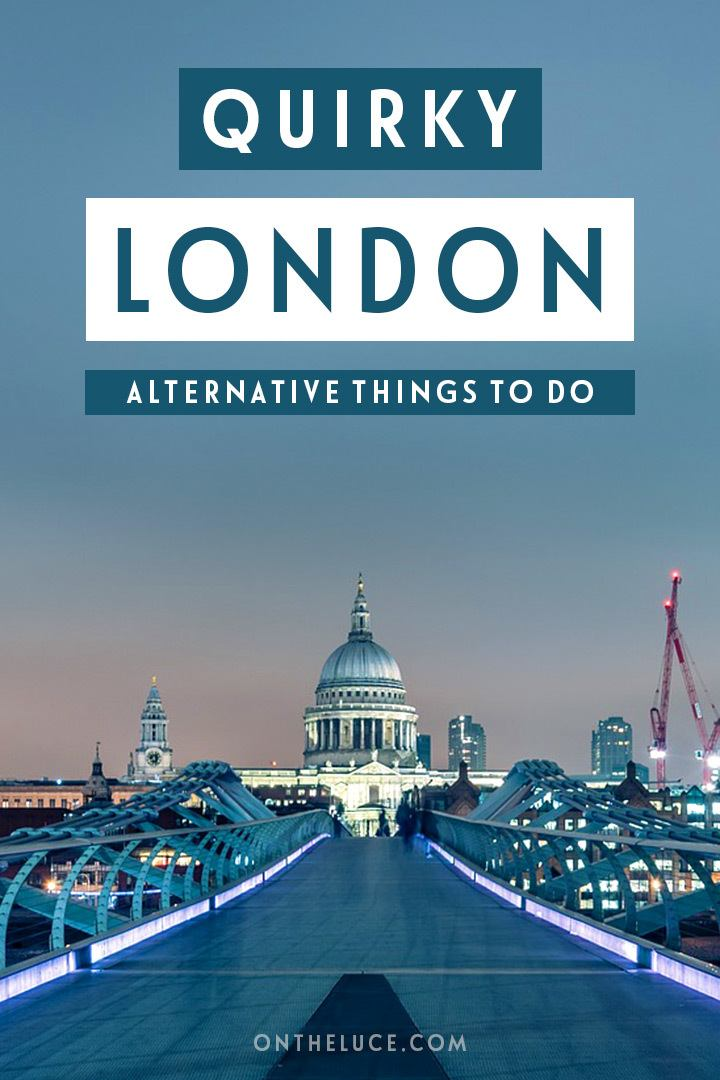 Quirky London – alternative and unusual attractions in the British capital for second- or third-time visitors – get off the beaten track in London #London #England #alternative #quirky #quirkyLondon