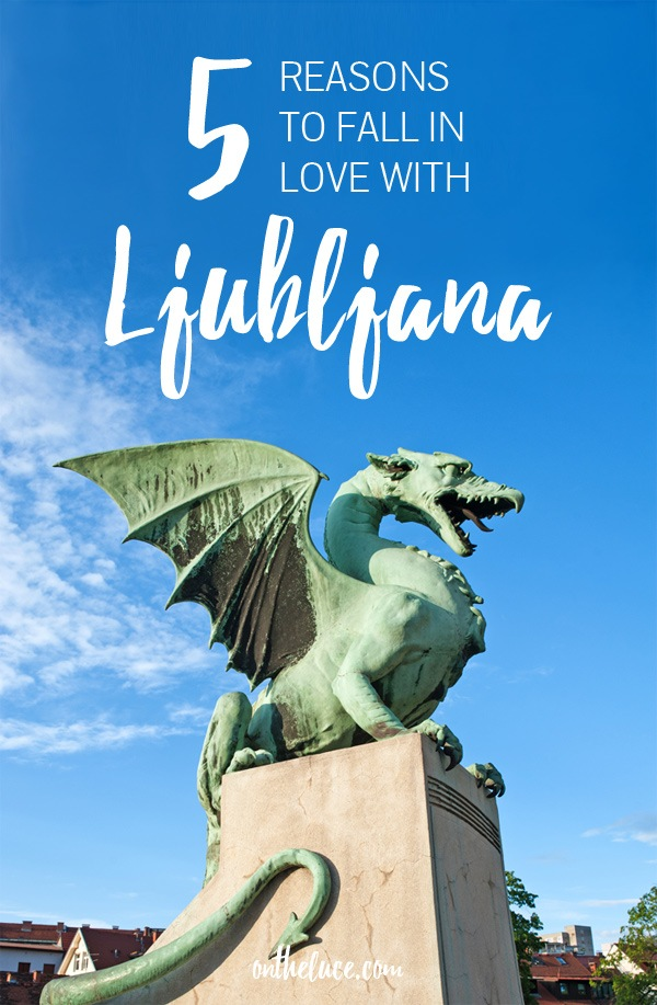 Five reasons why the compact Slovenian capital Ljubljana makes a perfect city break destination – beautiful buildings, green spaces, history and culture #Slovenia #Ljubljana