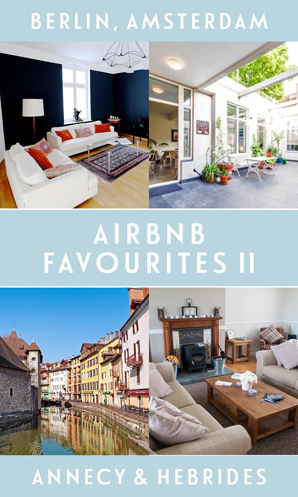 Recommendations for the best AirBnB self-catering houses and apartments in Berlin, Amsterdam, Annecy and the Isle of Lewis in the Outer Hebrides. #AirBnB