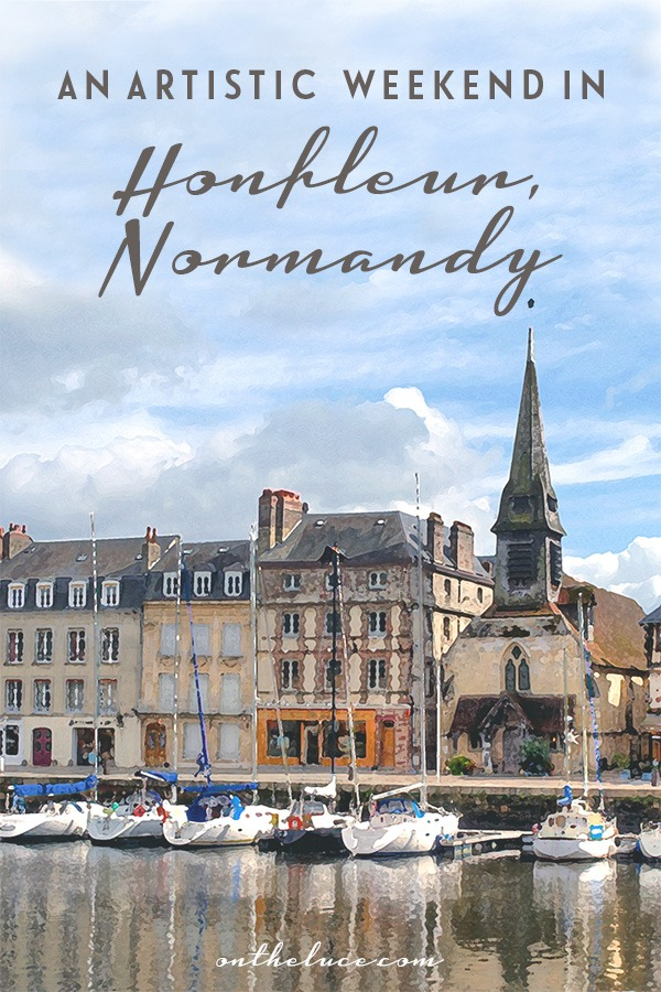 Following in the footsteps of Impressionist painters like Monet and Boudin with an art-themed weekend break in the pretty Normandy town of Honfleur, France #Honfleur #Normandy #France
