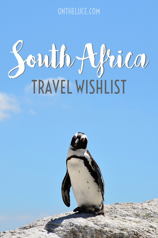 My travel wishlist for South Africa, featuring city sightseeing in Cape Town and Johannesburg, touring the Winelands, an overnight rail trip and safari.