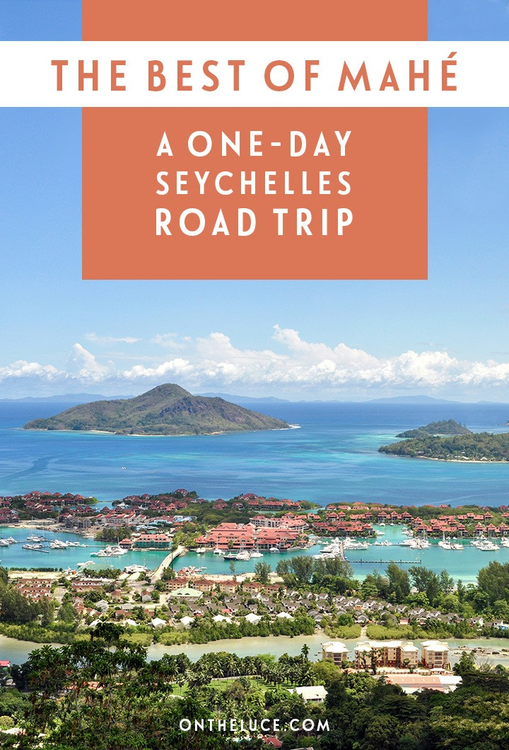 The best of Mah A oneday Seychelles road trip On the Luce