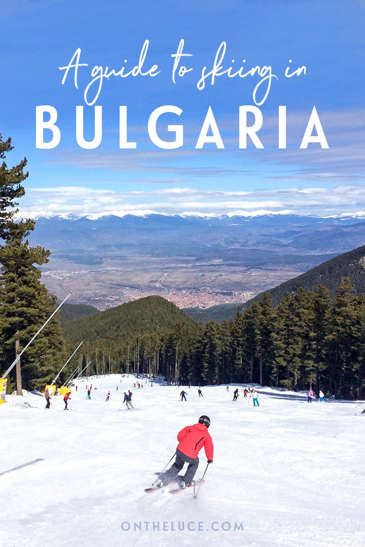A guide to skiing in Bulgaria – everything you need to know for a Bulgaria ski holiday, from which ski resort to choose and how much it costs to what the food and facilities are like | Skiing in Bulgaria | Bulgaria ski holiday | Budget ski holidays | Skiing in Eastern Europe