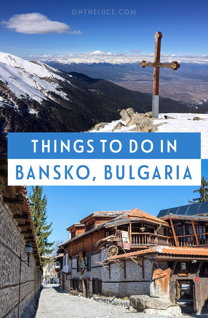 The top things to do in Bansko ski resort in Bulgaria – on and off the ski slopes#Bulgaria #Bansko #ski #skibulgaria #skiresort #wintersports #budgetski #easterneurope