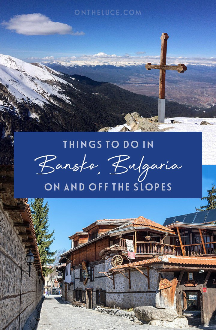 The best things to do in Bansko ski resort in Bulgaria – both on and off the slopes, with a modern ski resort on one side and a historic town on the other. #Bulgaria #Bansko #ski #wintersports