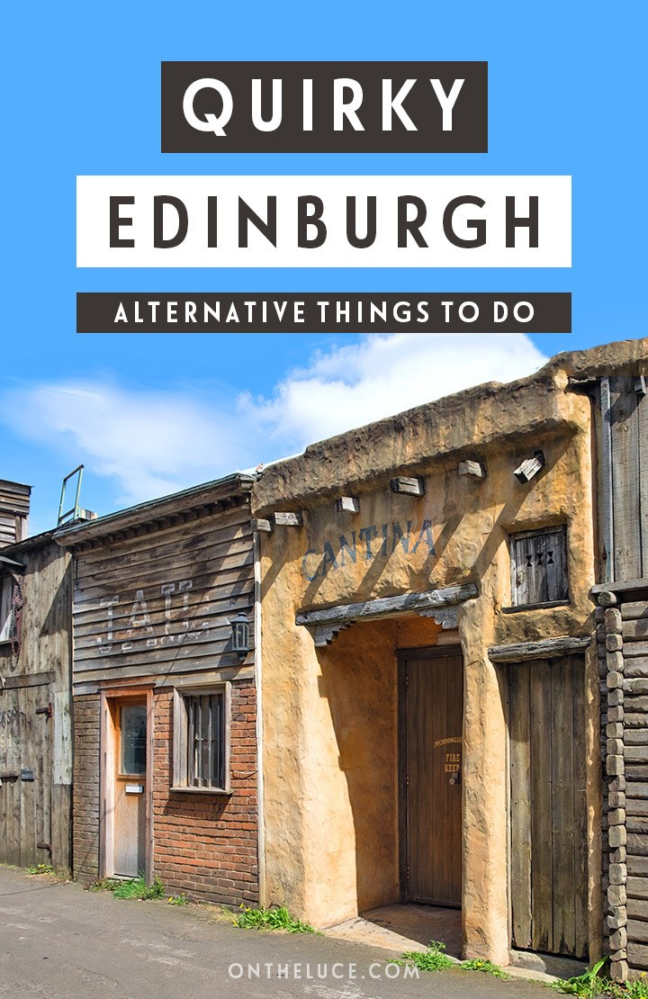 Quirky Edinburgh – alternative and unusual attractions in the Scottish capital for second- or third-time visitors – get off the beaten track in Edinburgh #Edinburgh #Scotland #quirky #alternative #UK