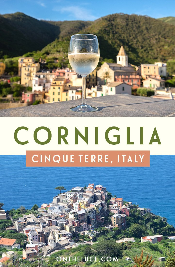 Visiting Corniglia, Cinque Terre – where to stay, eat and what to do in the quietest and least commercialised village at the heart of the Cinque Terre. #Italy #CinqueTerre #Corniglia