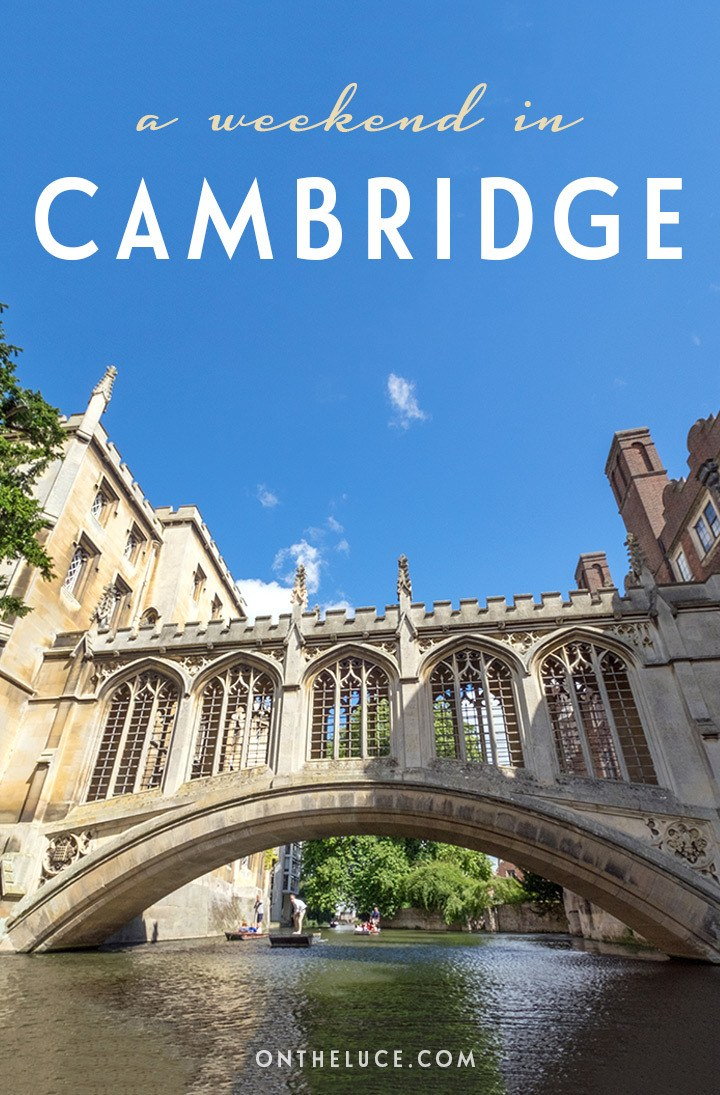 A 48-hour itinerary for a weekend in Cambridge, England, with tips on what to see, do, eat and drink in a weekend guide to this pretty riverside university city #Cambridge #England #weekend #weekendbreak #itinerary