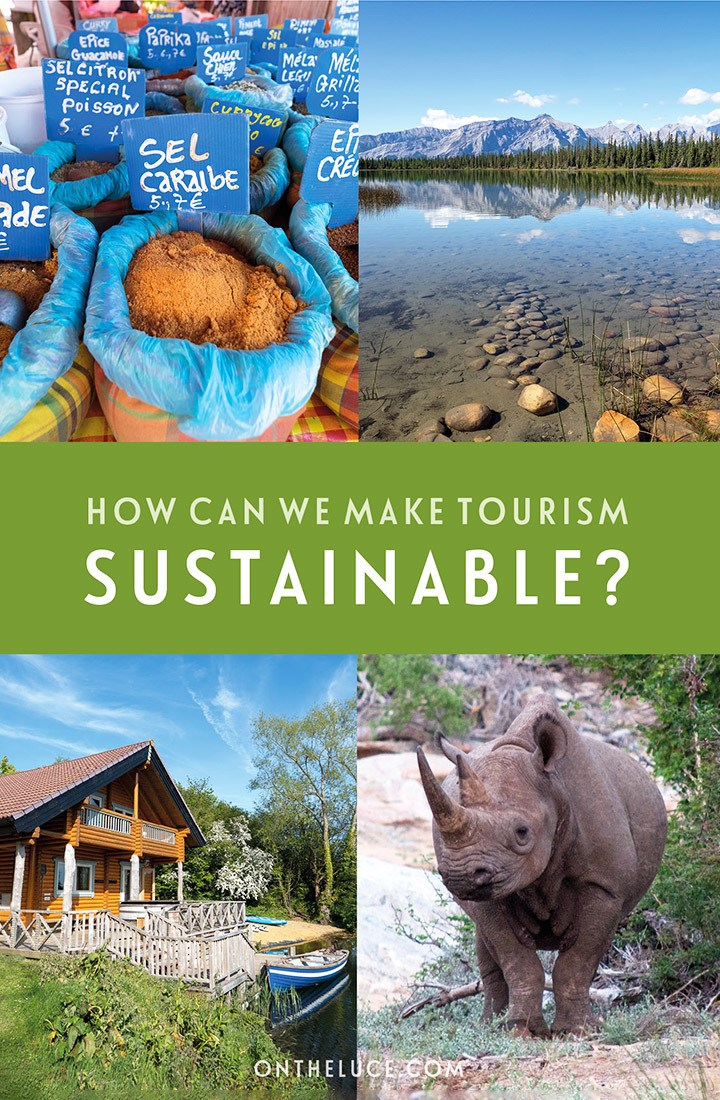 How can we make tourism more sustainable? An introduction to what sustainable tourism is, why it's important and what we can do to help | Sustainable tourism | How to make tourism sustainable | Ecotourism | How can sustainable tourism be achieved