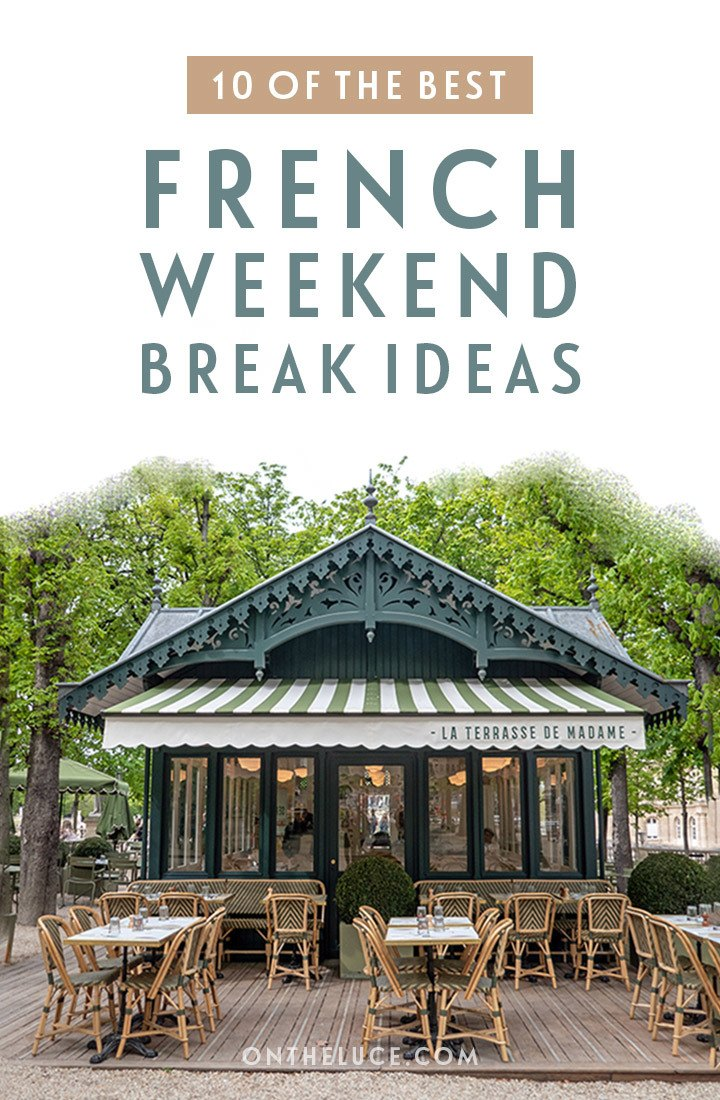 10 of the best French weekend break ideas – itineraries for your perfect weekend in France, from Strasbourg and Champagne to Annecy and Antibes (with a free PDF version to download) #weekend #weekendbreak #France