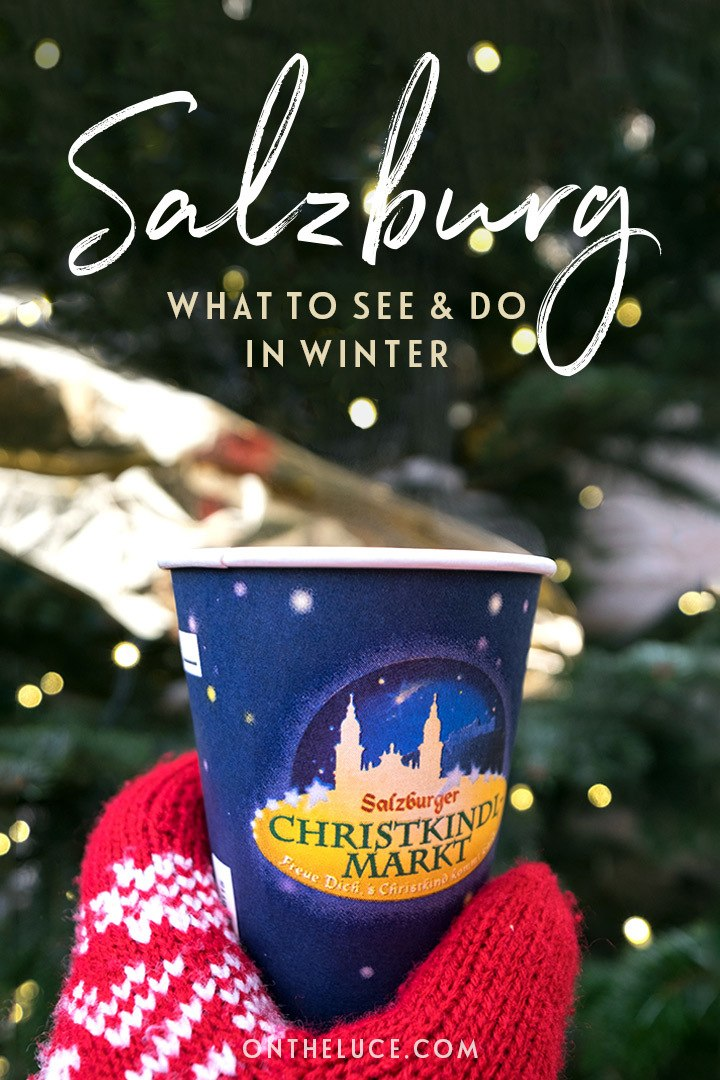 A winter weekend break in Salzburg, Austria – things to do in Salzburg in winter, including Christmas markets, Mozart dinners and the Sound of Music trail #Austria #Salzburg #weekendbreak #winter #Christmasmarket