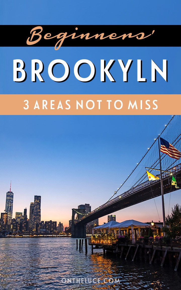 Three must-see areas for first time visitors to Brooklyn, New York, with cocktail bars and street food in Williamsburg, park life and panoramic views in DUMBO, and summer seaside fun in Coney Island. #NewYork #Brooklyn